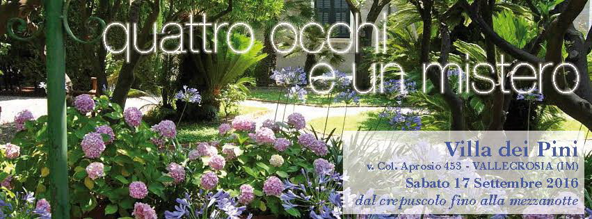 Vallecrosia sabato prossimo al giardino di 39 villa dei pini 39 appuntamento con 39 quattro occhi e - Il giardino di mezzanotte ...