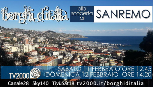 Sabato e domenica su Tv2000, la città di Sanremo protagonista nella trasmissione 'Borghi d'Italia'