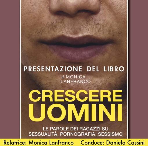 Imperia: domani sera con Daniela Cassini la presentazione del  libro di Monica Lanfranco 'Crescere uomini'