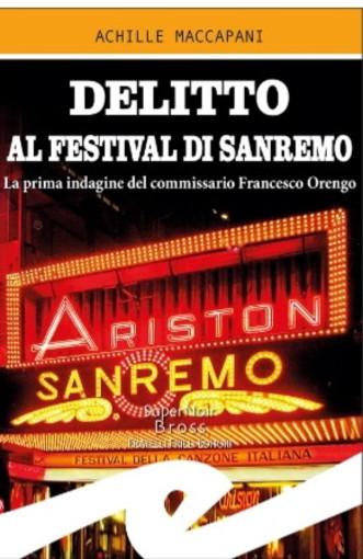 Delitto al Festival di Sanremo: lunedì la presentazione del nuovo giallo di Achille Maccapani