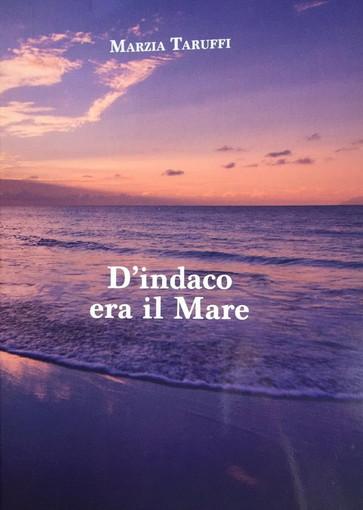Riva Ligure: alla rassegna 'Sale in Zucca', presentazione libro 'D'indaco era il Mare' di Marzia Taruffi