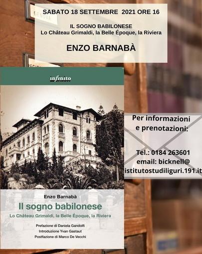 Bordighera: sabato prossimo, Enzo Barnabà presenta 'Il Sogno Babilonese. Lo Château Grimaldi, la Belle Époque, la Riviera'