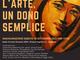 Imperia: sabato prossimo, inaugurazione mostra 'L'arte, un dono semplice' con le opere del pittore imperiese Bernardo Asplanato