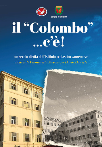Sanremo: Istituto Colombo da un secolo al fianco del territorio, la storia della scuola in un libro