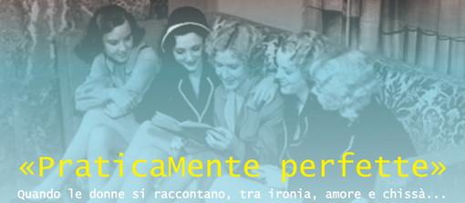 Sanremo: domani alle 21 una serata di teatro itinerante con 'PraticaMente perfette – Quando le donne si raccontano'