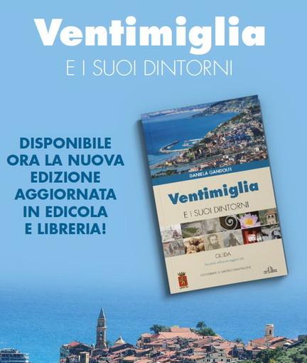 Torna in libreria e in edicola 'Ventimiglia e i suoi dintorni' di Daniela Gandolfi con foto di Saverio Chiappalone