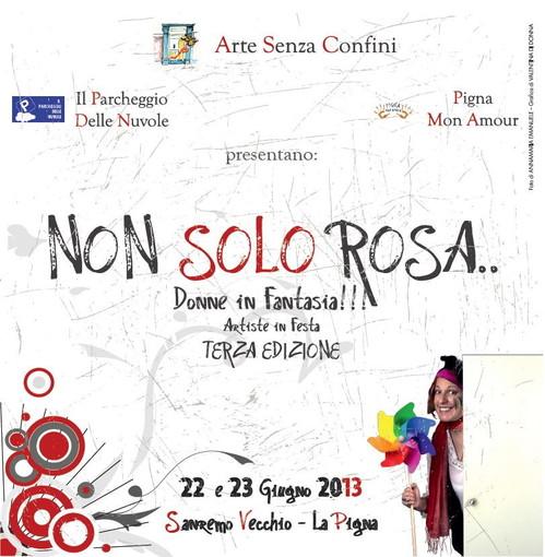Sanremo: il 22 e il 23 giugno la Pigna ospiterà la terza edizione di 'Non solo Rosa..Donne in Fantasia!!! Artiste in Festa'