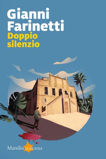 """Gianni Farinetti, uno dei protagonisti nel panorama del giallo italiano, sarà il prossimo ospite di """"Sale in Zucca"""" la rassegna culturale organizzata dal comune di Riva Ligure."""