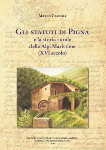 Sanremo: giovedì prossimo,  Marco Cassioli presenta il suo nuovo libro 'Gli statuti di Pigna e la storia rurale delle Alpi Marittime (XVI secolo)'