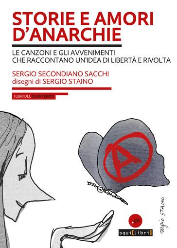 """Sanremo, lunedì il Club Tenco presenta """"Storie e amori d'anarchie. Le canzoni e gli avvenimenti che raccontano un'idea di libertà e di rivolta"""" (foto)"""